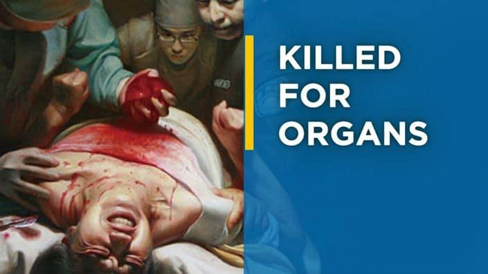 Killed for Organs